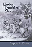Under Troubled Skies, Stephen L. Turner, 0865347506