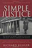Simple Justice: The History of Brown V. Board of Educationand Black America's Struggle for Equality