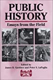 Public History : Essays from the Field, , 1575242443