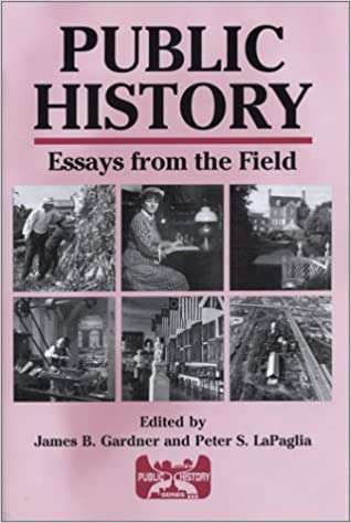 Public History Essays From The Field Public History Series  Public History Essays From The Field Public History Series Revised  Edition
