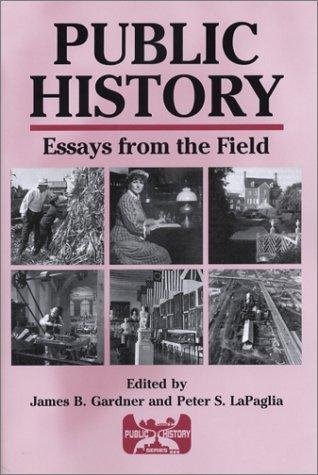 Public History: Essays from the Field (Public History...