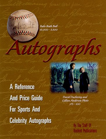 Autographs: A Reference and Price Guide for Sports and Celebrity (Pacific Autograph)