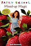 Fairy School-Mixed up Magic, Gail Herman, 0375806059