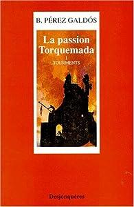 La passion Torquemada, tome 1 : Tourments par Benito Pérez Galdós