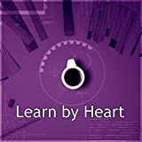 Learn by Heart – Concentration While Listening Music, Keep Your Mind Sharp, Body Reading, Relaxing Music for Exam Study, Doing Homework and Brain Power