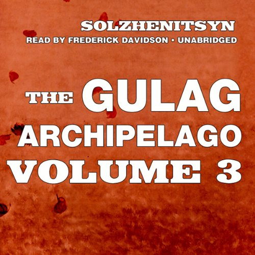 The Gulag Archipelago: Volume III: Katorga, Exile, Stalin Is No More by Unknown