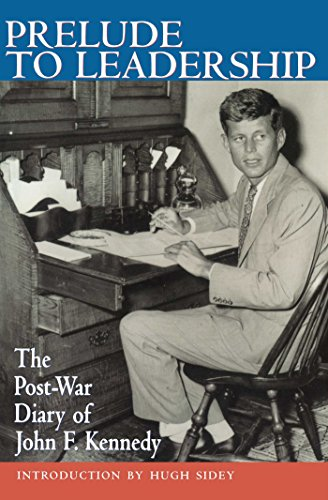 - Prelude to Leadership: The Post-War Diary of John F. Kennedy