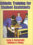 Athletic Training for Student Assistants, Cartwright, Lorin A. and Pitney, William A., 0880117532