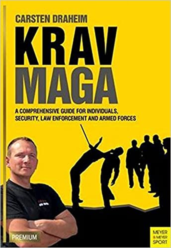 Krav Maga: A Comprehensive Guide for Individuals, Security