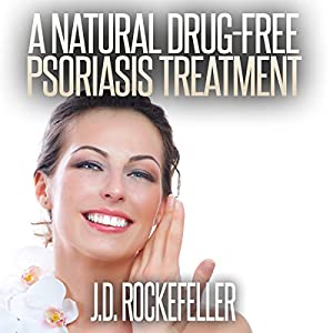 A Natural Drug-Free Psoriasis Treatment Audiobook
