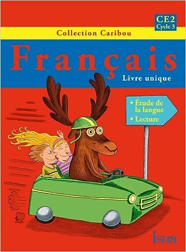 Francais Ce2 Cycle 3 Livre De L Eleve Serge Annarumma