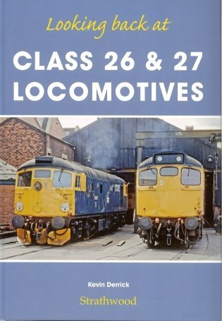 railway-book-by-strathwood-looking-back-at-class-26-class-27-locomotives-by-kevin-derrick-2013-11-08