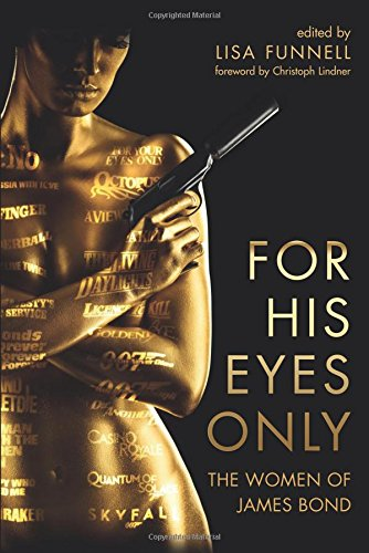 For His Eyes Only: The Women of James Bond (James Bond Girls)