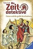 Die Zeitdetektive, Band 30: Caesar und die große Verschwörung