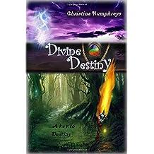 Divine Destiny: A key to destiny (Volume 1)