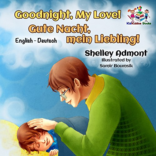 Goodnight, My Love! Gute Nacht, mein Liebling! (Kinderbücher deutsch,bilingual german kids books, english german bilingual) (English German Bilingual Collection) (German Edition)