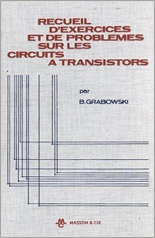 En ligne Recueil d'exercices et de problèmes sur les circuits à transistors pdf