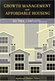 Growth Management and Affordable Housing : Do They Conflict?, Downs, Anthony, 0815719337