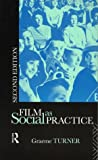 Film As Social Practice, Graeme Turner, 0415092728
