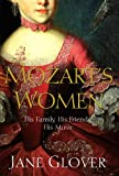 Front cover for the book Mozart's Women: His Family, His Friends, His Music by Jane Glover
