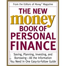 The New Money Book of Personal Finance: Saving, Planning, Investing, and Borrowing -- All the Information You Need in One Easy-to-Follow Guide (Money, America's Financial Advisor Series.)
