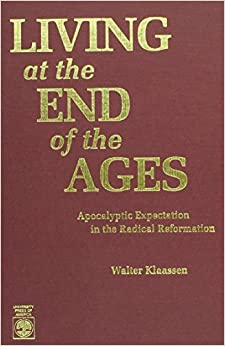 Book Living at the End of the Ages: Apocalyptic Expectation in the Radical Reformation