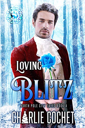 Loving Blitz (North Pole City Tales Book 4) by [Cochet, Charlie]