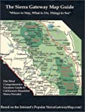 The Sierra Gateway Map Guide, Debora Delaney, Ed Delaney, 0970679807