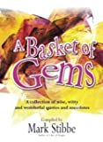 A Basket of Gems: A Collection of Wise, Witty and Wonderful Quotes and Anecdotes