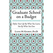 Graduate School on a Budget: Define Your Life by What You Learn, Not By What You Owe