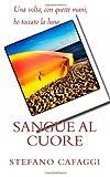 Sangue Al Cuore, Stefano Cafaggi, 1492345857