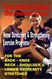 img - for Postrehabilitation Manual Musculoskeletal Injuries: Home Stretching & Strengthening Exercise Programs- For Back, Knee, Neck, Shoulder & Lower Extremity Stretches book / textbook / text book