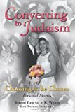 Converting to Judaism, Bernice K. Weiss, 1558748202