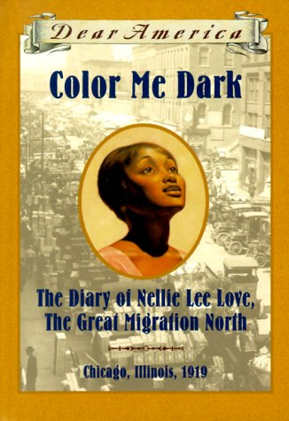 Color Me Dark: The Diary of Nellie Lee Love--The Great Migration ...