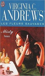 Les fleurs sauvages, tome 1 : Misty par Virginia C. Andrews