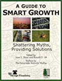 A Guide to Smart Growth, Jane S. Shaw, Ronald D. Utt, 0891950885