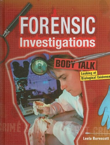 Body Talk: Looking at Biological Evidence (Forensic Investigations)