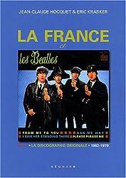 La France et les Beatles : Volume 1, La discographie originale 1962-1970
