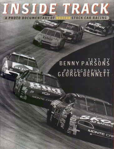 Inside Track: A Photo Documentary of NASCAR Stock Car Racing