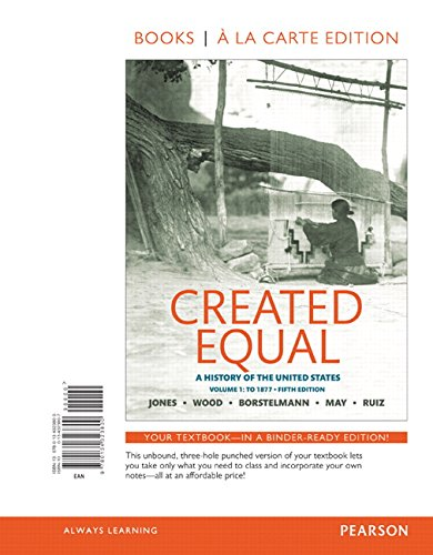 Created Equal: A History of the United States, Volume 1 , Books a la Carte Edition (5th Edition)