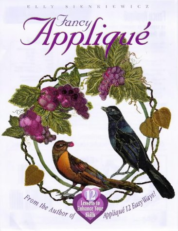 Fancy Applique: 12 Lessons to Enhance Your -