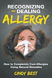 Best Speedy Publishing Allergy Medicines - Recognizing and Dealing Allergy: How to Completely Cure Review