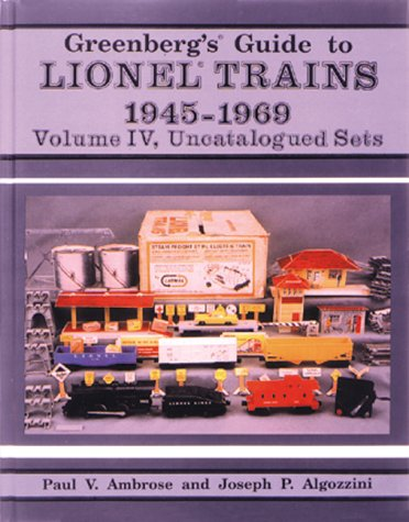 004: Greenberg's Guide to Lionel Trains 1945-1969: Uncatalogued Sets