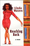 Reaching Back, Linda Waters, 0963088718