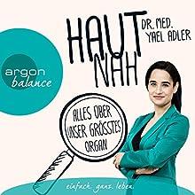 Haut nah: Alles über unser größtes Organ Hörbuch von Yael Adler Gesprochen von: Yael Adler