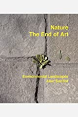 Nature: The End Of Art. Environmental Landscapes, Alan Sonfist Hardcover