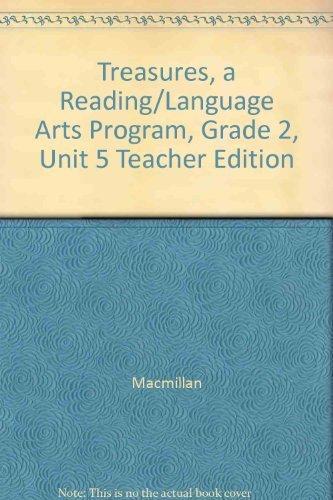Treasures, A Reading/Language Arts Program, Grade 2, Unit 4 Teacher Edition (ELEMENTARY READING TREASURES)