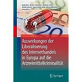 Auswirkungen der Liberalisierung des Internethandels in Europa auf die Arzneimittelkriminalität (German Edition)