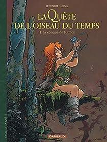 La Quête de l'oiseau du temps, tome 1 : La conque de Ramor par Loisel