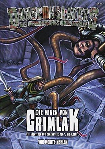 Die Minen von Crimlak: Ein Dungeonslayers-Abenteuer für Charaktere der 1. bis 4. Stufe